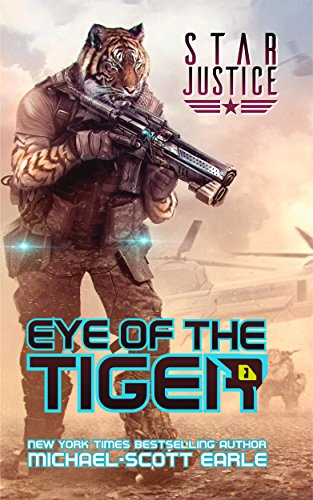 Amazon eye of the tiger a paranormal space opera adventure eye of the tiger a paranormal space opera adventure star justice book 1 fandeluxe Choice Image