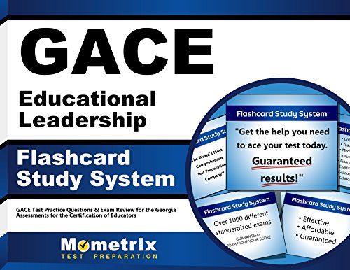GACE Educational Leadership Flashcard Study System: GACE Test Practice Questions & Exam Review for the Georgia Assessments for the Certification of Educators (Cards)