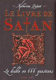 Le livre de Satan : Le diable en 666 questions par Katherine Quenot