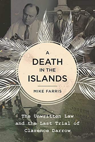 A Death in the Islands: The Unwritten Law and the Last Trial of Clarence Darrow (Best Careers For Over 50 Year Olds)