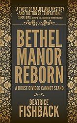 Bethel Manor Reborn