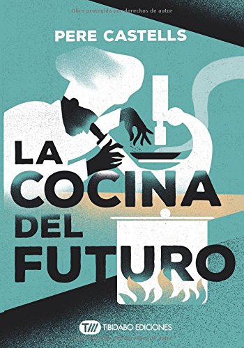 LA COCINA DEL FUTURO: COCINA, CIENCIA Y SALUD (ACTUALIDAD) (Spanish Edition) [Pere Castells] (Tapa Blanda)
