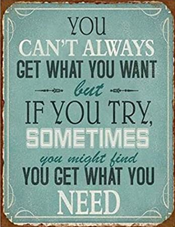 Amazoncom Inspiration Poster Tin Sign You Cant Always Get What