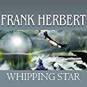 Whipping Star Audiobook by Frank Herbert Narrated by Scott Brick