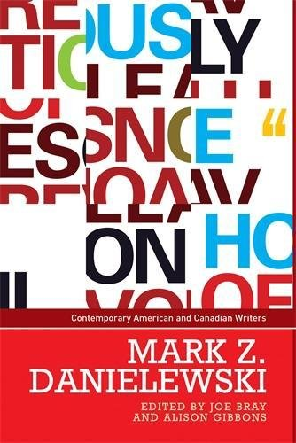 Mark Z. Danielewski (Contemporary American and Canadian Writers MUP)