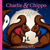 Charlie and Chippo Meet a Ghost, David H. Tossell, 1908773251