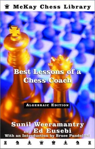 Best Lessons of a Chess Coach (McKay Chess Library) by Ed Eusebi (Large Print, 1 Dec 2001) Paperback (Best Lessons Of A Chess Coach)