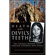 Death on the Devil's Teeth: The Strange Murder That Shocked Suburban New Jersey (True Crime)