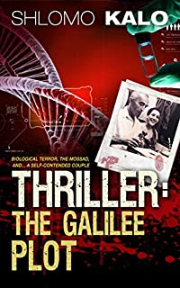 Thriller: The Galilee Plot: by Shlomo Kalo ebook deal