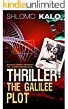 THRILLER: The Galilee Plot: (International Biological Terrorism, The Mossad, and A Self-contended Couple...)