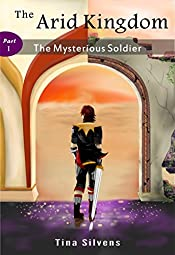 The Arid Kingdom - The Mysterious Soldier - Part I