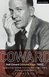 Coward Plays: 3: Design for Living; Cavalcade; Conversation Piece; Tonight at 8.30 9i); Still Life (World Classics) (Vol 3)