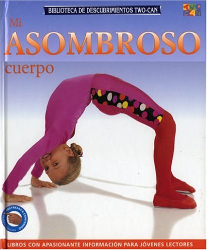 Mi Asombroso Cuerpo (Discovery Guides (''My Amazing Body'')) by Brand: Cooper Square Publishing Llc