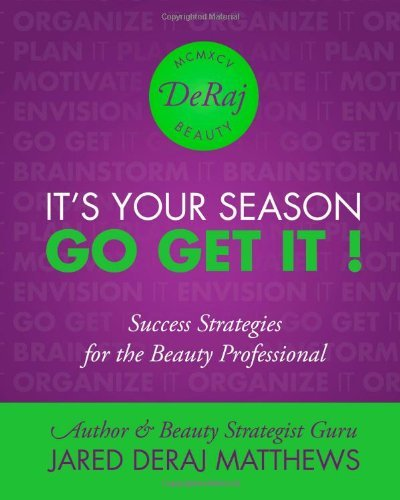 It's Your Season. Go Get It!: Success Strategies for the Beauty Professional by Matthews Jared DeRaj (2014-01-18) Paperback