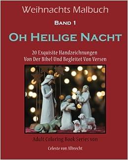 Weihnachts Malbuch: Oh Heilige Nacht: 20 Exquisite Handzeichnungen Von Der Bibel Und Begleitet Von Versen: Volume 1