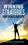 Winning Strategies for Sports and Life