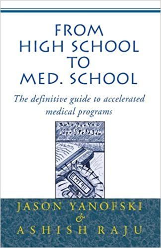 From High School to Med School  The definitive guide to accelerated medical programs by Yanofski Jason Raju Ashish 2000 Paperback