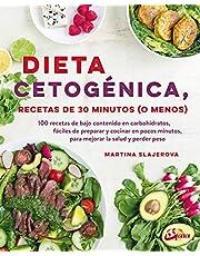 Dieta cetogénica, recetas de 30 minutos o menos. 100 recetas de bajo contenido en carbohidratos, fácil de preparar y cocinar en pocos minutos, para mejorar la salud y perder peso (Nutrición y salud)