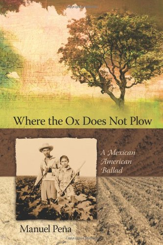 Download Where the Ox Does Not Plow: A Mexican American Ballad PDF