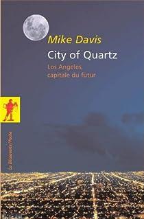 City of Quartz : Los Angeles, capitale du futur par Davis