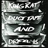 Duct Tape & Dreams by King Rat