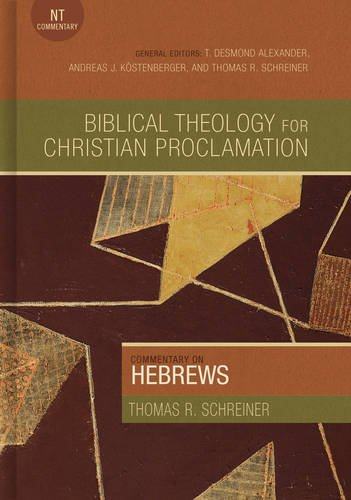Commentary on Hebrews (Biblical Theology for Christian Proclamation) (God Of The Living A Biblical Theology)