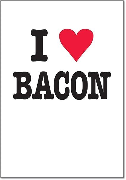 Amazon 4132 I Love Bacon Unique Humor Birthday Greeting Card