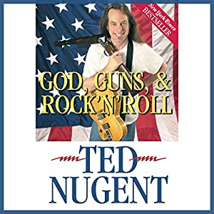 God, Guns, & Rock 'n' Roll Audiobook