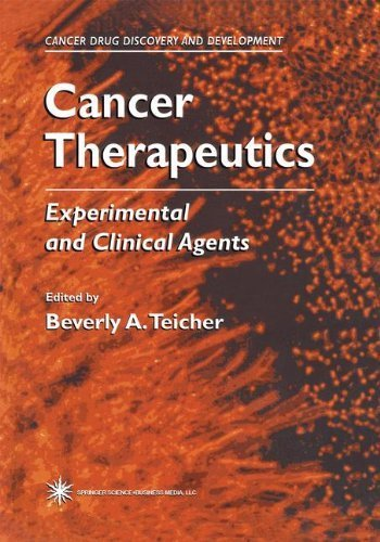 Download Cancer Therapeutics: Experimental and Clinical Agents (Cancer Drug Discovery and Development) Pdf
