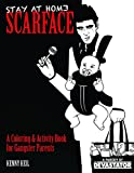 Stay at Home Scarface: A Coloring & Activity Book for Gangster Parents