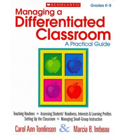 [(Managing a Differentiated Classroom, Grades K-8: A Practical Guide)] [Author: Dr Carol Ann Tomlinson] published on (July, 2011)