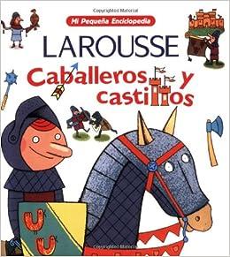 Caballeros Y Castillos (Mi Pequena Enciclopedia) (Spanish Edition): Aaron Alboukrek, Agnes Vandewiele, Charles Dutertre: 9789702208570: Amazon.com: Books