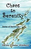 Chaos to Serenity, Martha Crikelair Wohlford, 0978798147