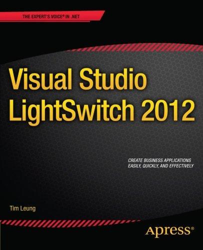 Visual Studio Lightswitch 2012 by Tim Leung, Publisher : Apress