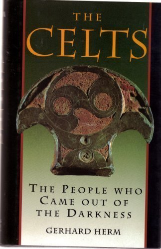The Celts: The People Who Came Out of the Darkness