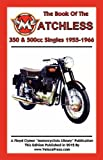 Book of the Matchless 350 and 500cc Singles 1955-1966, W. C. Haycraft, 1588502058