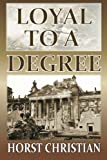 Loyal to a Degree, Horst Christian, 1491068132