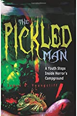 The Pickled Man: A Youth Steps Inside Horror's Campground Paperback