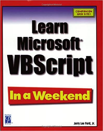 Learn Microsoft VBScript In a Weekend: Jerry Lee Ford Jr