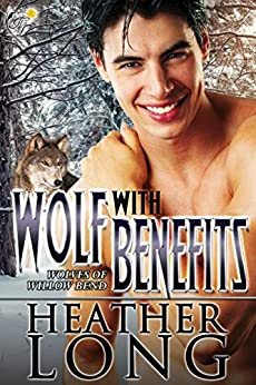 Wolf with Benefits: Wolves of Willow Bend (Book 6.5) by [Long, Heather]