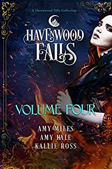 Havenwood Falls Volume Four: (A Havenwood Falls Collection) by [Miles, Amy, Hale, Amy, Ross, Kallie, Havenwood Falls Collective]