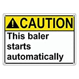 Weatherproof Plastic ANSI CAUTION This Baler Starts Automatically Sign with English Text
