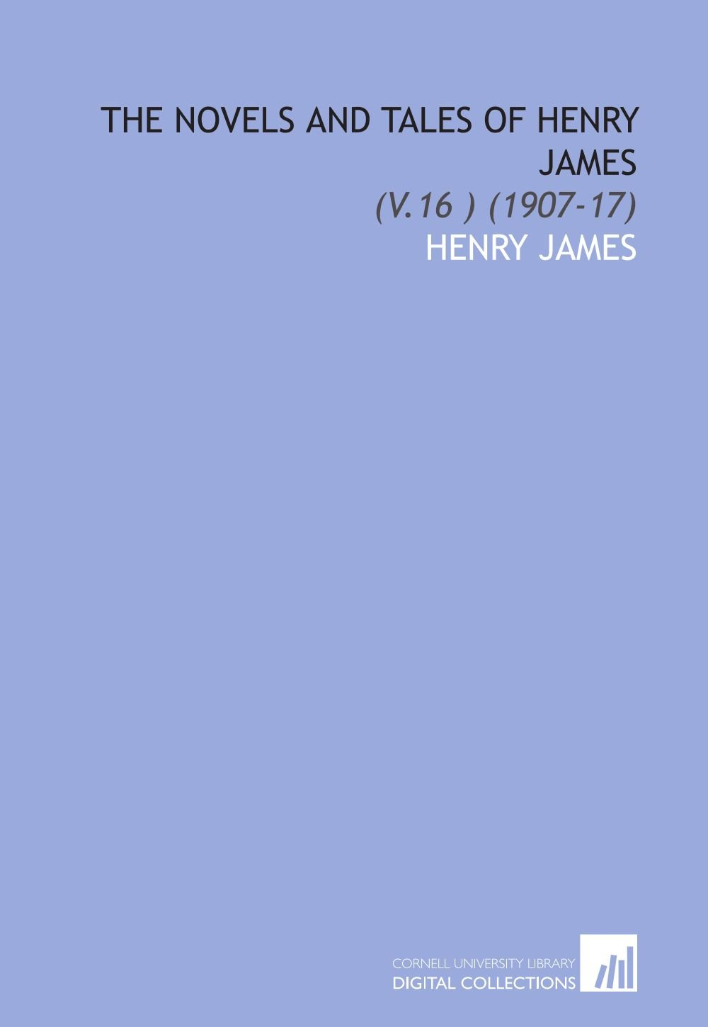 The Novels and Tales of Henry James: (V.16 ) (1907-17) pdf