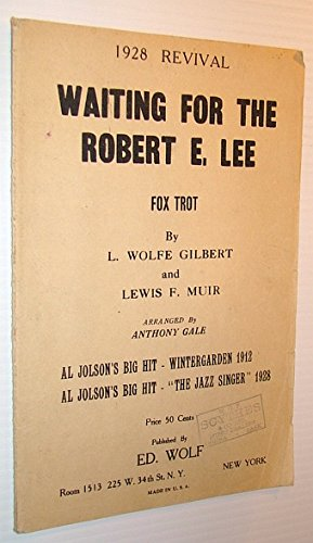 Waiting for the Robert E. Lee - Foxtrot - 1928 Revival: Sheet Music for Piano and Violin Plus Lyrics (Waiting For The Robert E Lee Sheet Music)