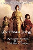 img - for The Herland Trilogy: Moving the Mountain, Herland, with Her in Ourland book / textbook / text book