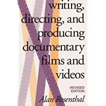 Writing, Directing, and Producing Documentary Films and Videos, Revised Edition
