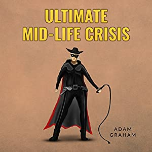 Ultimate Mid-Life Crisis Audiobook