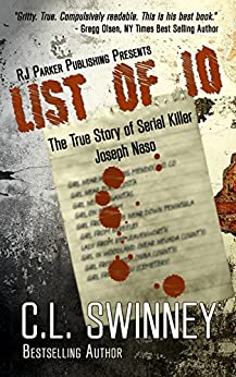 LIST OF 10: The True Story of Serial Killer Joseph Naso (Homicide True Crime Cases Book 7) by [Swinney, C.L.]