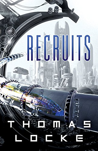 Recruits (Recruits Book #1) by [Locke, Thomas]
