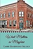 What Matters in Mayhew (The Beanie Bradsher Series) (Volume 1)